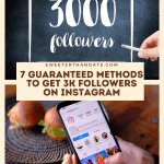 7 Guaranteed Ways to Get 3k Followers on Instagram